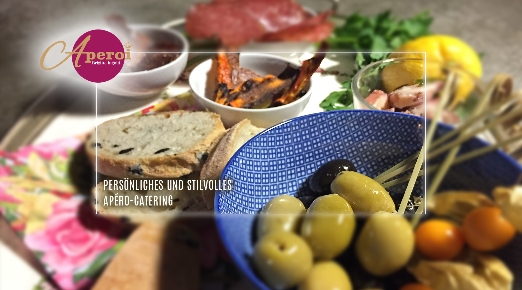 Persönliches & stilvolles Apero-Catering